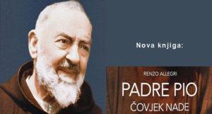 Nova knjiga: Padre Pio - čovjek nade